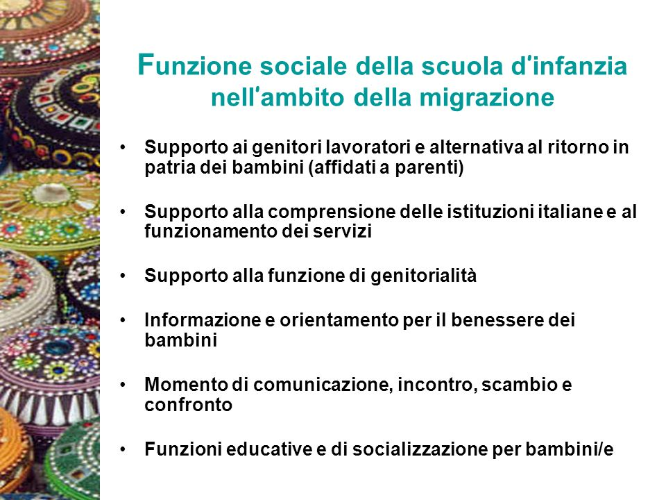 F unzione sociale della scuola d infanzia nell ambito della migrazione Supporto ai genitori lavoratori e alternativa al ritorno in patria dei bambini