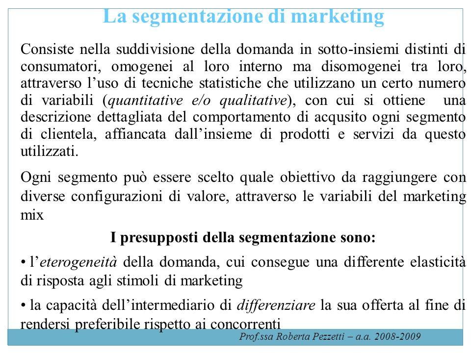 La segmentazione di marketing Consiste nella suddivisione della domanda in sotto-insiemi distinti di consumatori, omogenei al loro interno ma disomoge
