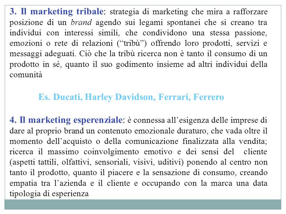 3. Il marketing tribale: strategia di marketing che mira a rafforzare posizione di un brand agendo sui legami spontanei che si creano tra individui co