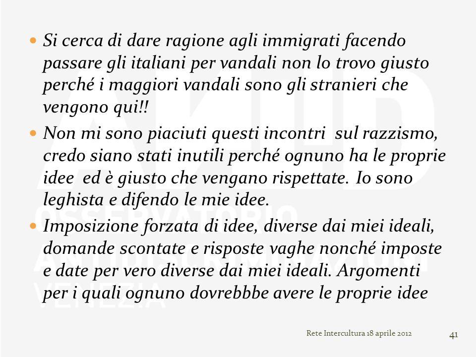 Si cerca di dare ragione agli immigrati facendo passare gli italiani per vandali non lo trovo giusto perché i maggiori vandali sono gli stranieri che