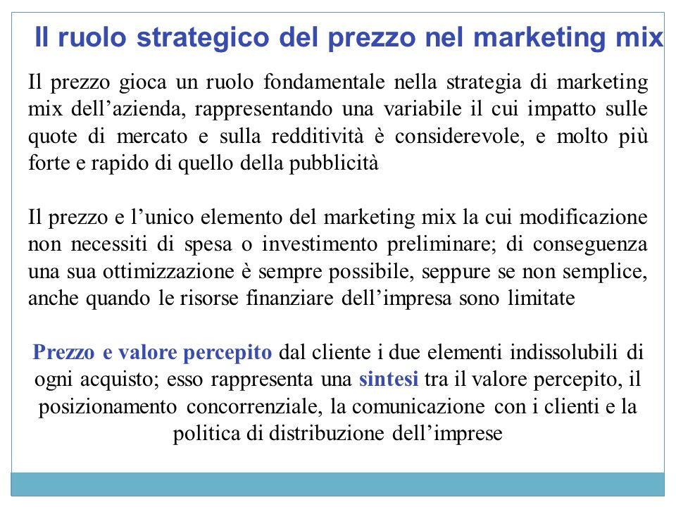 Valore percepito Posizionamento Il posizionamento del prezzo nel marketing mix