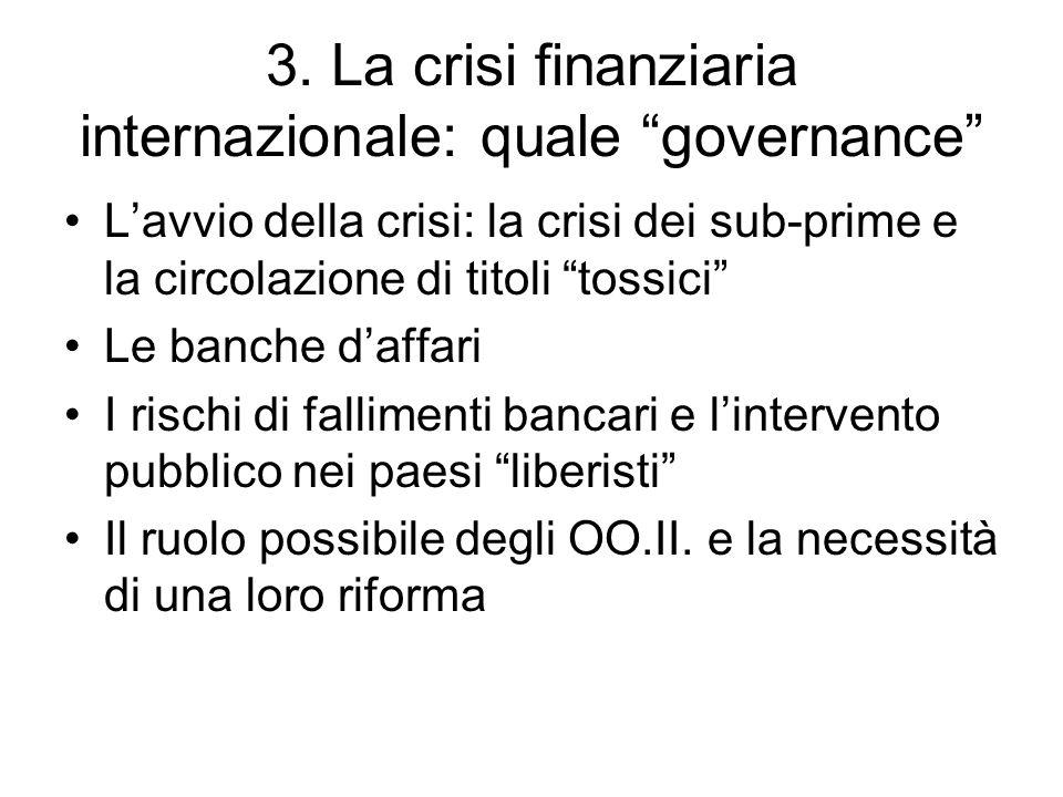 3. La crisi finanziaria internazionale: quale governance Lavvio della crisi: la crisi dei sub-prime e la circolazione di titoli tossici Le banche daff