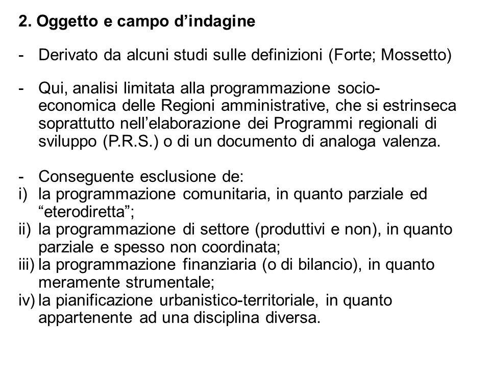 2. Oggetto e campo dindagine -Derivato da alcuni studi sulle definizioni (Forte; Mossetto) -Qui, analisi limitata alla programmazione socio- economica