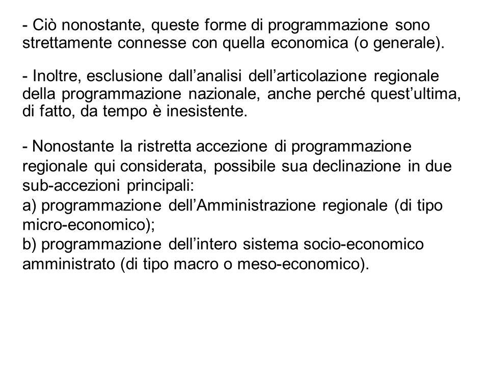 - Ciò nonostante, queste forme di programmazione sono strettamente connesse con quella economica (o generale). - Inoltre, esclusione dallanalisi della