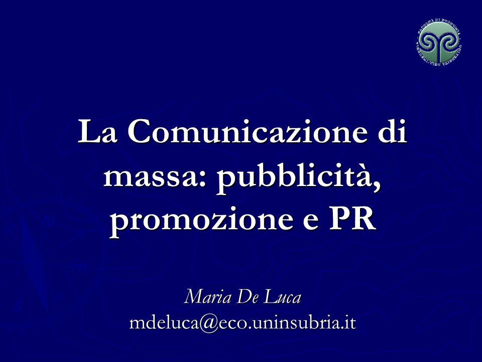 Maria De Luca - Corso di Marketing 4 forme di comunicazione promozionale INTERPERSONALE Pubblicità Pubblicità Promozione delle vendite Promozione delle vendite Pubbliche Relazioni Pubbliche RelazioniPERSONALE Vendita personale Vendita personale Direct marketing Direct marketing
