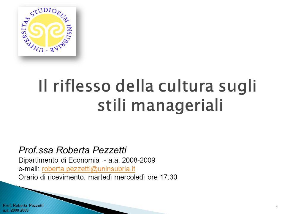 Prof. Roberta Pezzetti a.a. 2008-2009 1 Prof.ssa Roberta Pezzetti Dipartimento di Economia - a.a. 2008-2009 e-mail: roberta.pezzetti@uninsubria.itrobe