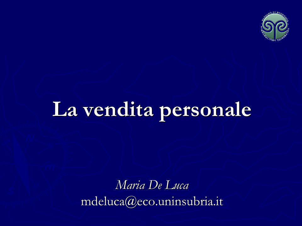 La vendita personale Maria De Luca mdeluca@eco.uninsubria.it