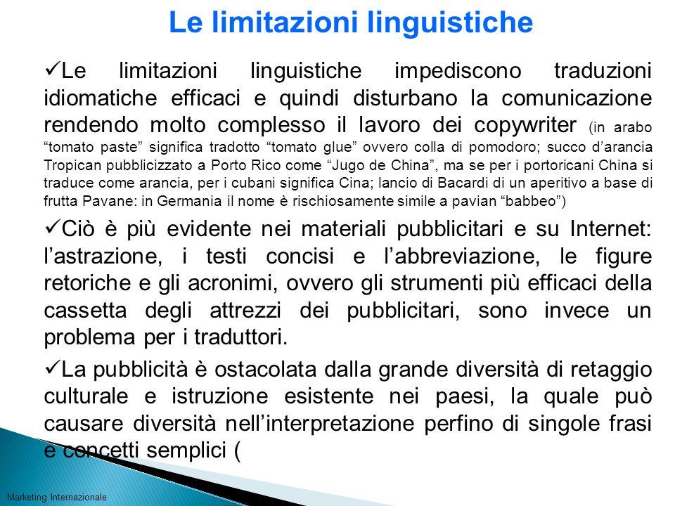 Le limitazioni linguistiche Le limitazioni linguistiche impediscono traduzioni idiomatiche efficaci e quindi disturbano la comunicazione rendendo molt