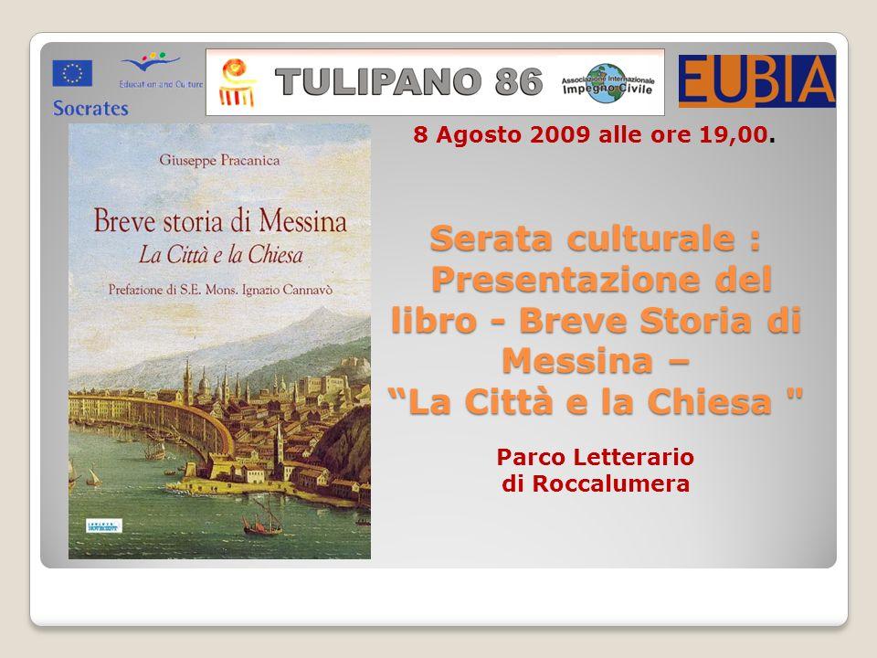 Serata culturale : Presentazione del libro - Breve Storia di Messina – La Città e la Chiesa 8 Agosto 2009 alle ore 19,00.