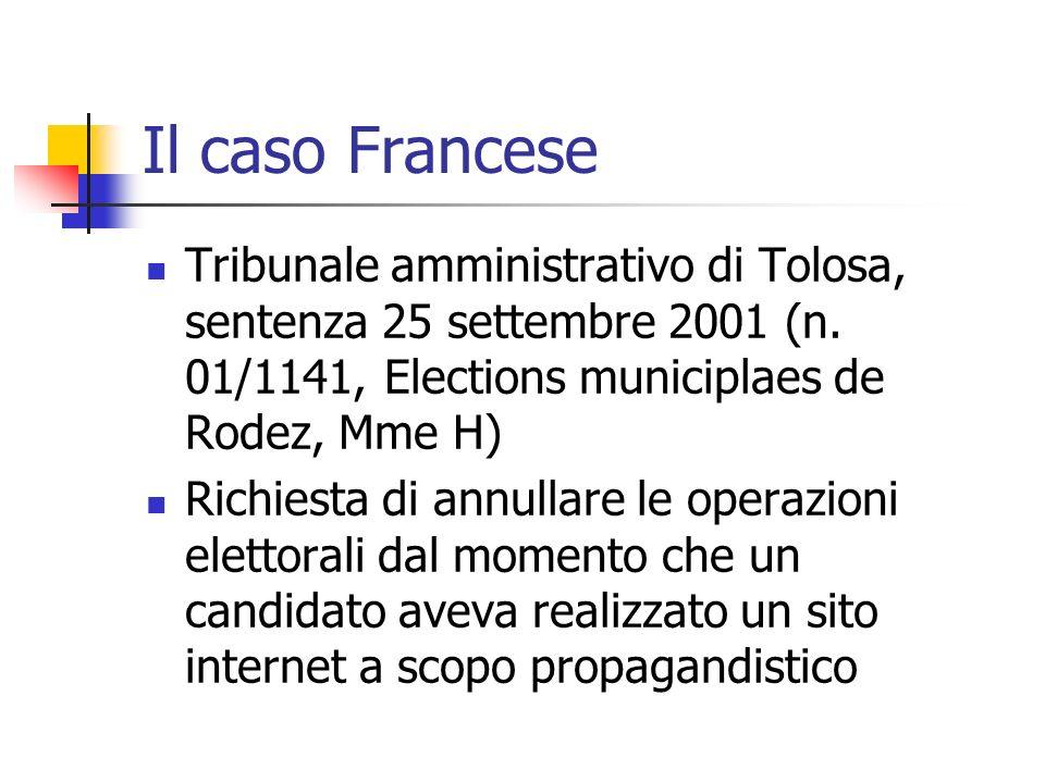 Il caso Francese Tribunale amministrativo di Tolosa, sentenza 25 settembre 2001 (n. 01/1141, Elections municiplaes de Rodez, Mme H) Richiesta di annul