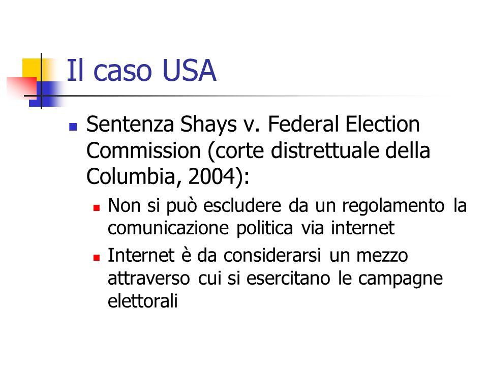 Il caso USA Sentenza Shays v. Federal Election Commission (corte distrettuale della Columbia, 2004): Non si può escludere da un regolamento la comunic