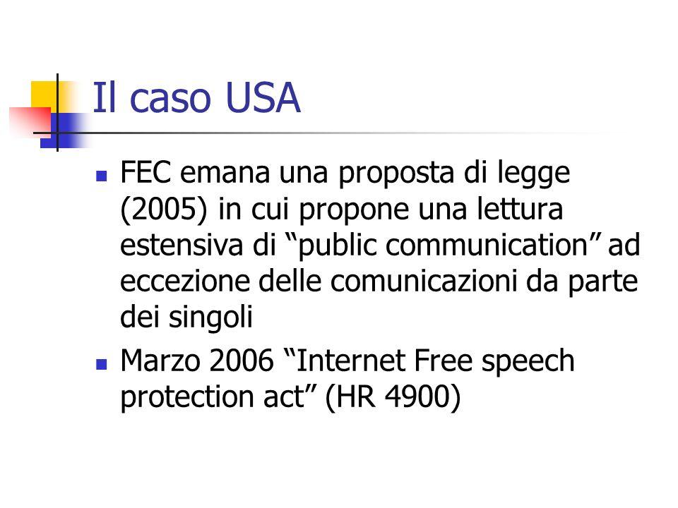 Il caso USA FEC emana una proposta di legge (2005) in cui propone una lettura estensiva di public communication ad eccezione delle comunicazioni da pa
