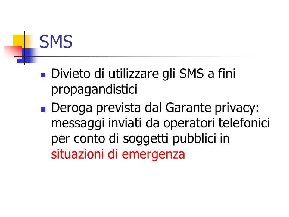 SMS Divieto di utilizzare gli SMS a fini propagandistici Deroga prevista dal Garante privacy: messaggi inviati da operatori telefonici per conto di so