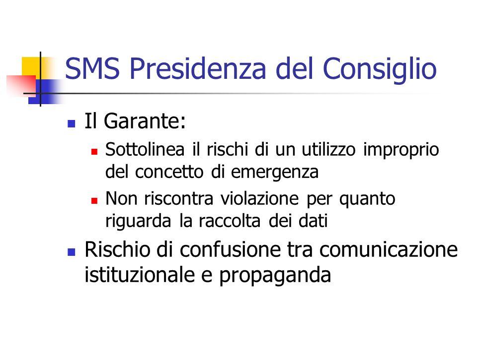 SMS Presidenza del Consiglio Il Garante: Sottolinea il rischi di un utilizzo improprio del concetto di emergenza Non riscontra violazione per quanto r