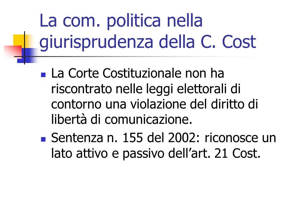 La com. politica nella giurisprudenza della C. Cost La Corte Costituzionale non ha riscontrato nelle leggi elettorali di contorno una violazione del d