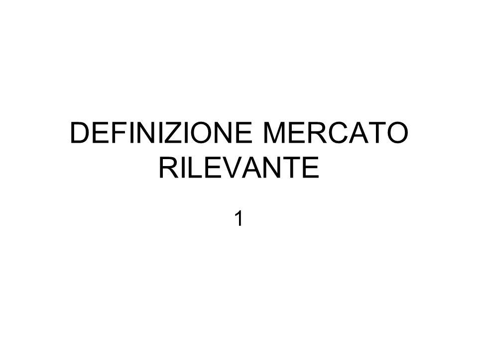 DEFINIZIONE MERCATO RILEVANTE 1