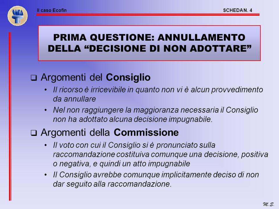 Il caso EcofinSCHEDA N. 3 M.S. ESTREMI DELLA SENTENZA Corte di Giustizia (seduta plenaria) - sentenza 13 luglio 2004 - Causa C-27/04 Parti in causa Co