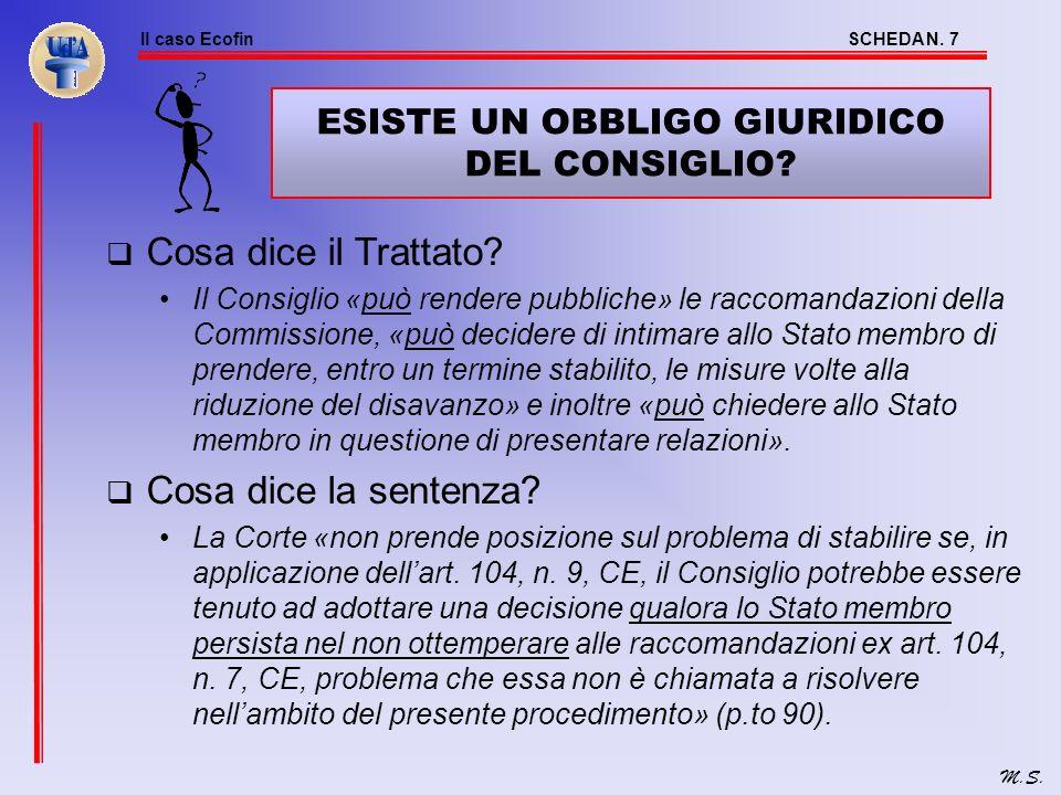 Il caso EcofinSCHEDA N.7 M.S. ESISTE UN OBBLIGO GIURIDICO DEL CONSIGLIO.