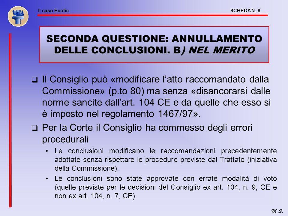 Il caso EcofinSCHEDA N.9 M.S. SECONDA QUESTIONE: ANNULLAMENTO DELLE CONCLUSIONI.