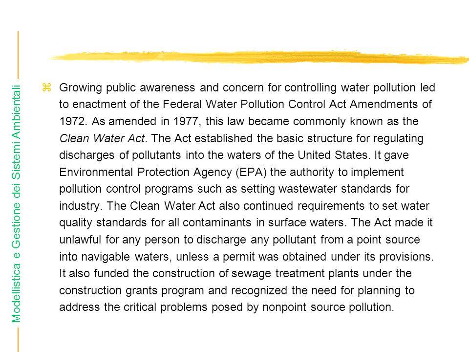 Modellistica e Gestione dei Sistemi Ambientali Gli inquinanti nellacqua Lacqua che viene utilizzata, una volta restituita allambiente è inquinata.