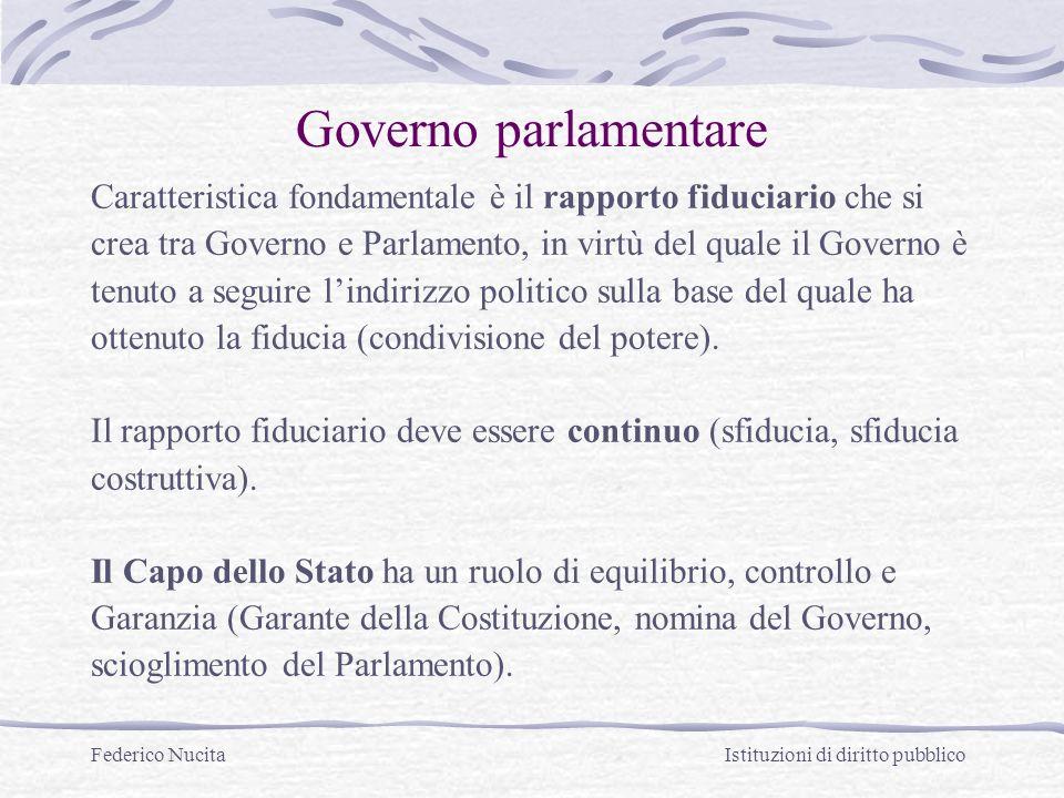 Federico Nucita Istituzioni di diritto pubblico Governo parlamentare Caratteristica fondamentale è il rapporto fiduciario che si crea tra Governo e Pa