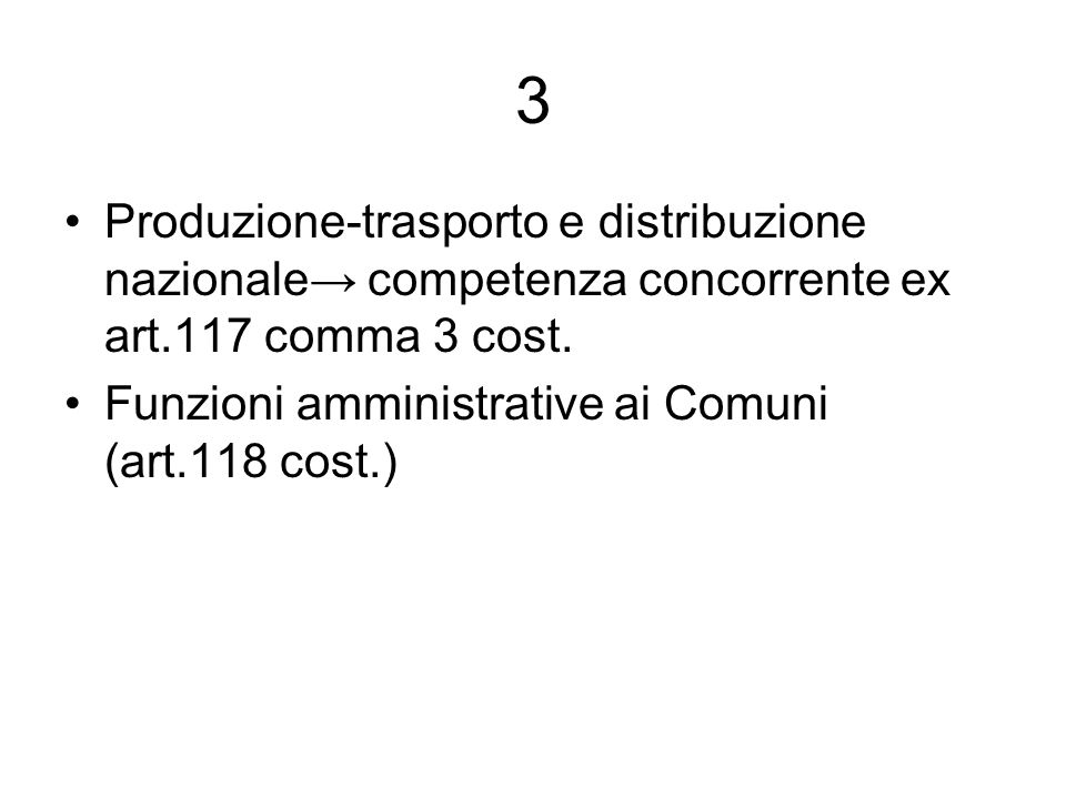 3 Produzione-trasporto e distribuzione nazionale competenza concorrente ex art.117 comma 3 cost.