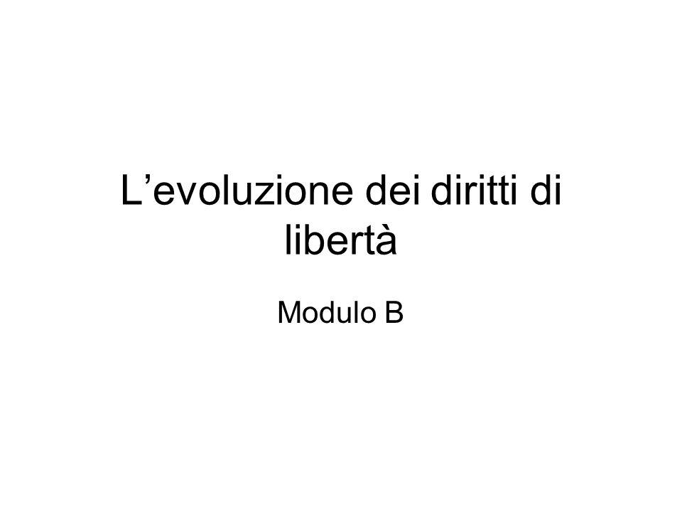 Levoluzione dei diritti di libertà Modulo B