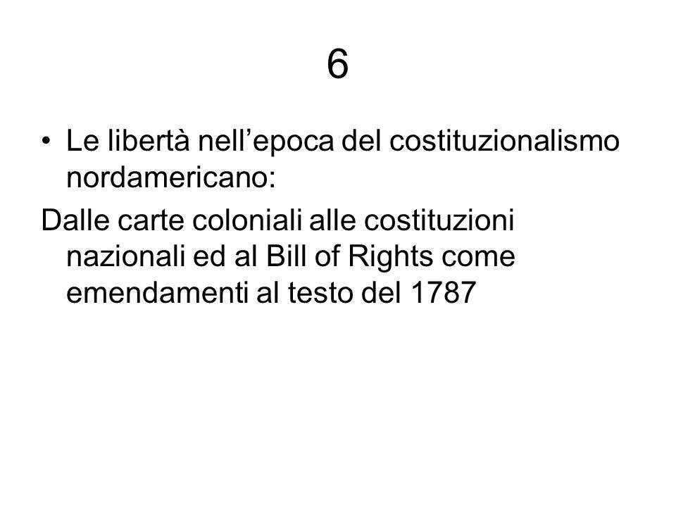 6 Le libertà nellepoca del costituzionalismo nordamericano: Dalle carte coloniali alle costituzioni nazionali ed al Bill of Rights come emendamenti al testo del 1787