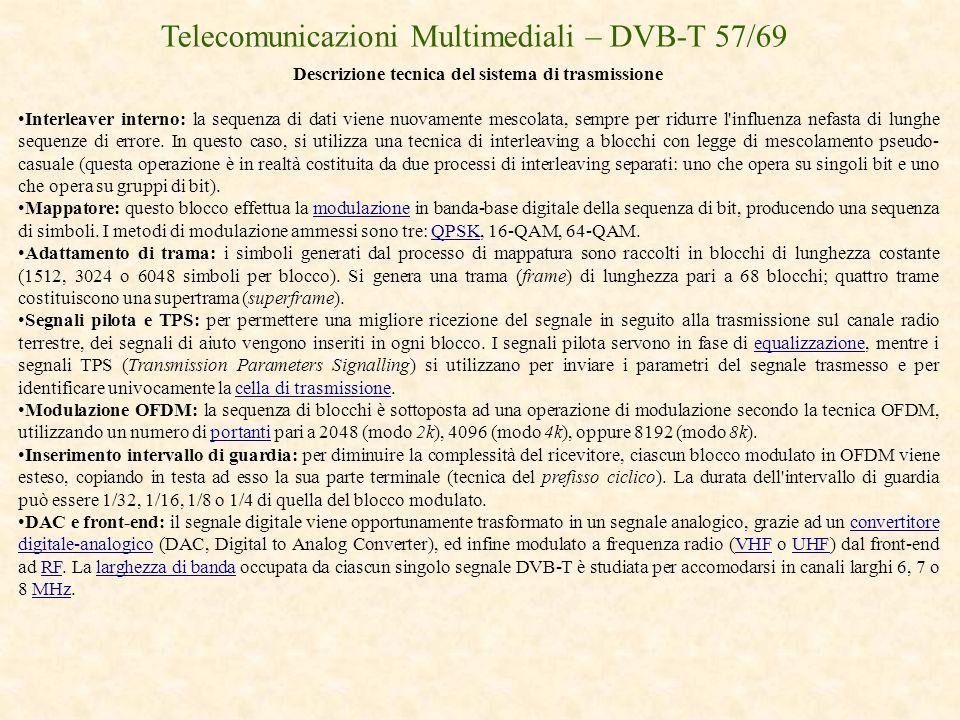 Telecomunicazioni Multimediali – DVB-T 57/69 Descrizione tecnica del sistema di trasmissione Interleaver interno: la sequenza di dati viene nuovamente