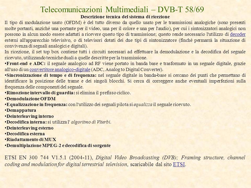 Telecomunicazioni Multimediali – DVB-T 58/69 Descrizione tecnica del sistema di ricezione Il tipo di modulazione usato (OFDM) è del tutto diverso da q