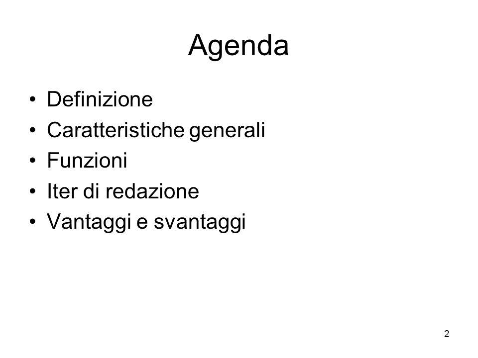 2 Agenda Definizione Caratteristiche generali Funzioni Iter di redazione Vantaggi e svantaggi