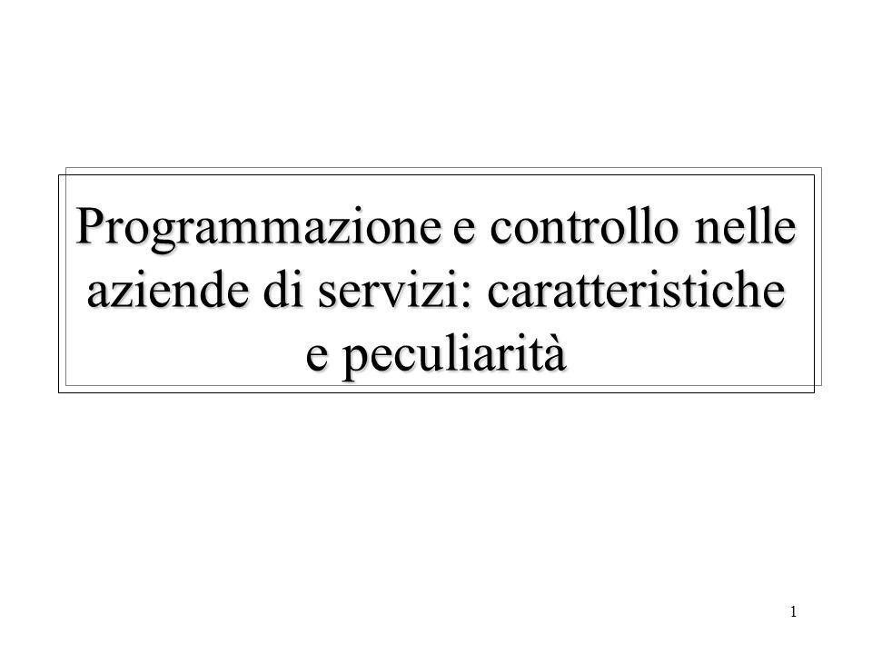1 Programmazione e controllo nelle aziende di servizi: caratteristiche e peculiarità