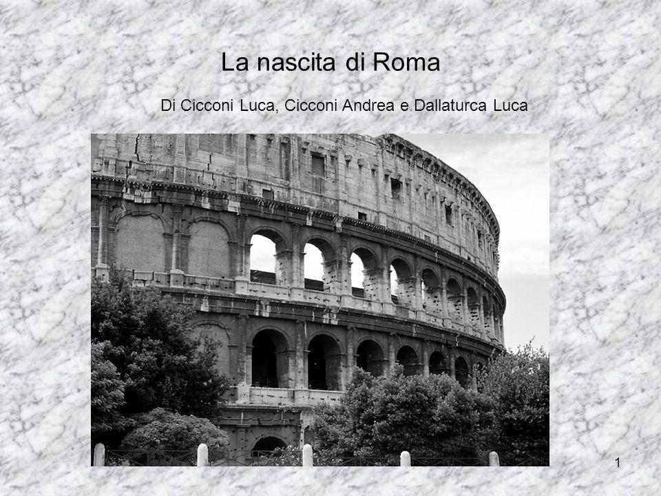 2 Le origini di Roma Gli antichi storici romani fissarono in un anno corrispondente al nostro 753 a.C la data ufficiale della fondazione di Roma.