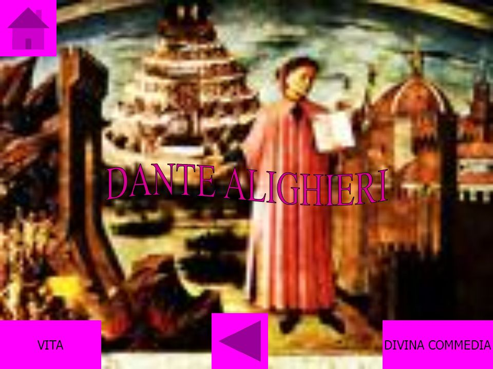 Dante Alighieri: La vita… Nasce a Firenze nel da una piccola nobiltà fiorentina.