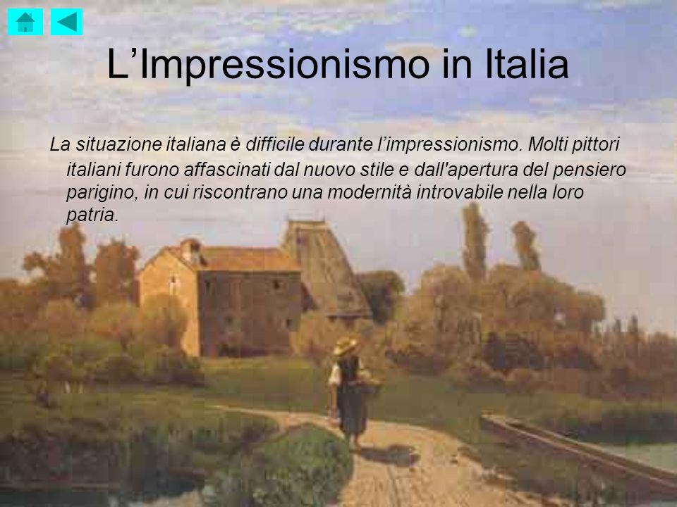 LImpressionismo in Italia La situazione italiana è difficile durante limpressionismo. Molti pittori italiani furono affascinati dal nuovo stile e dall