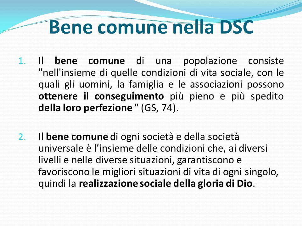 Bene comune nella DSC 1. Il bene comune di una popolazione consiste