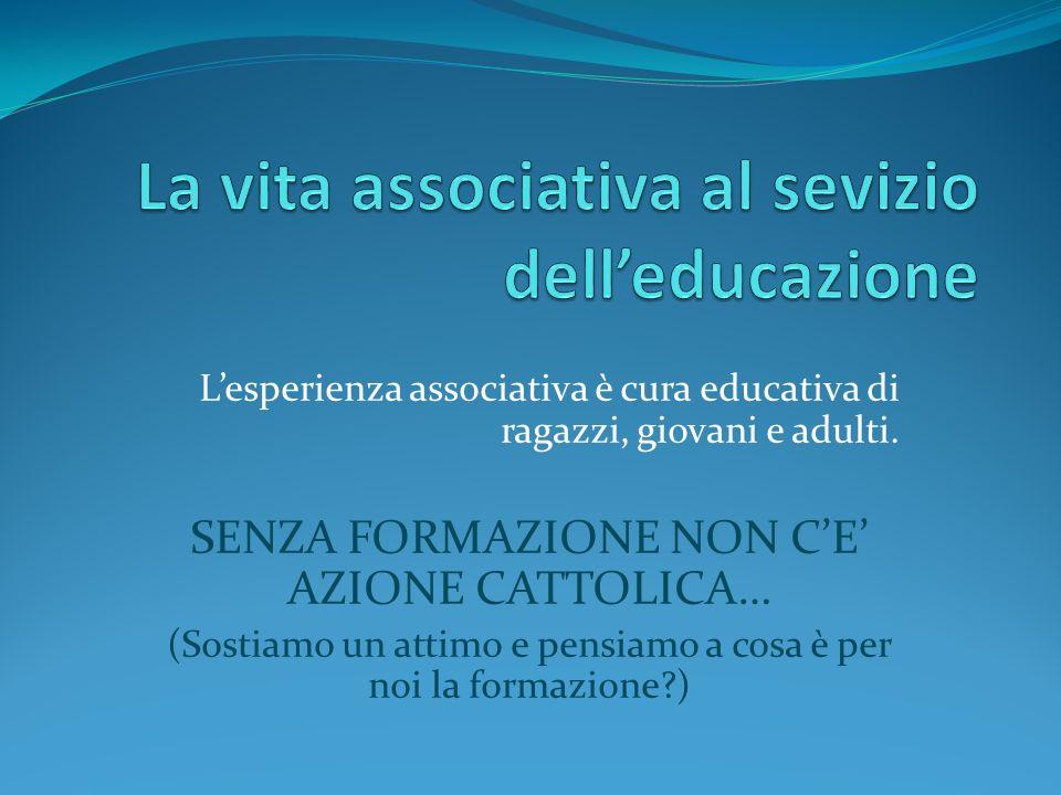 Lesperienza associativa è cura educativa di ragazzi, giovani e adulti.