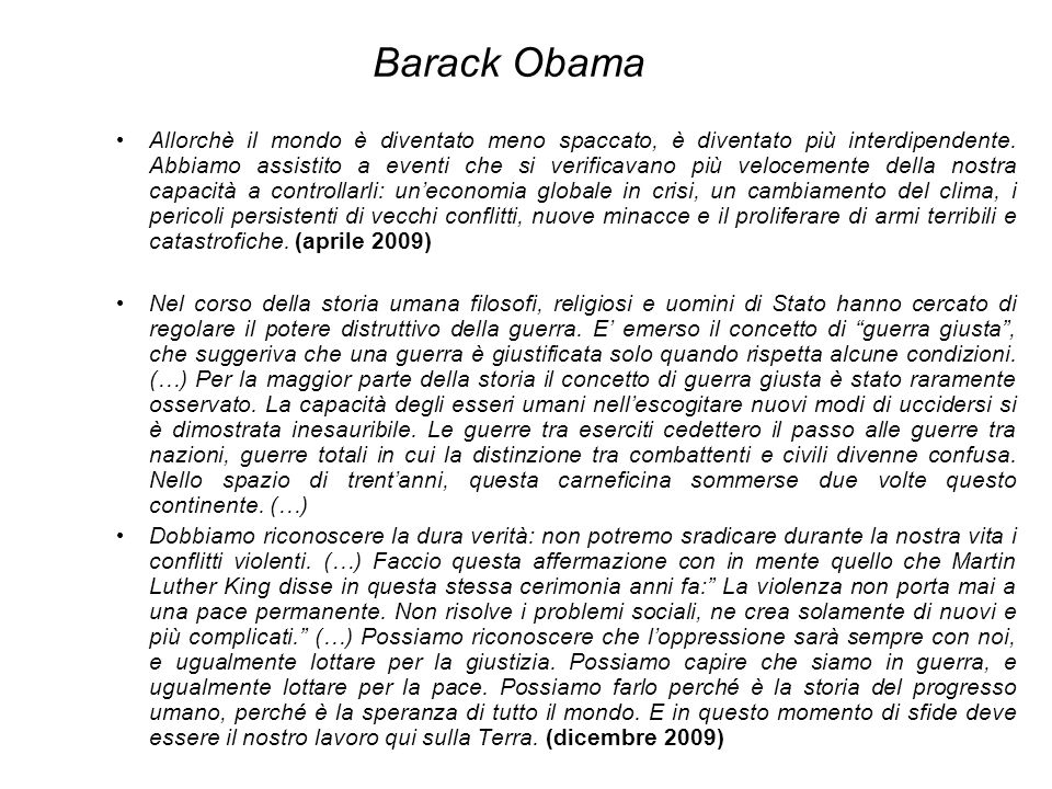 Barack Obama Allorchè il mondo è diventato meno spaccato, è diventato più interdipendente. Abbiamo assistito a eventi che si verificavano più veloceme