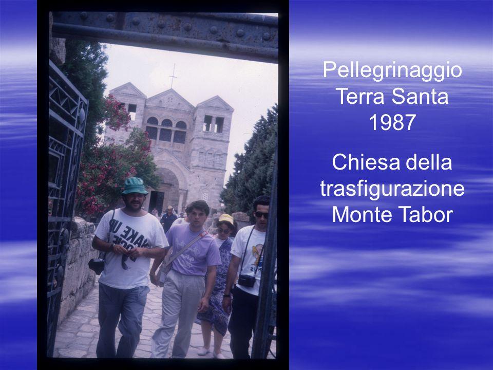 Pellegrinaggio Terra Santa 1987 Chiesa della trasfigurazione Monte Tabor