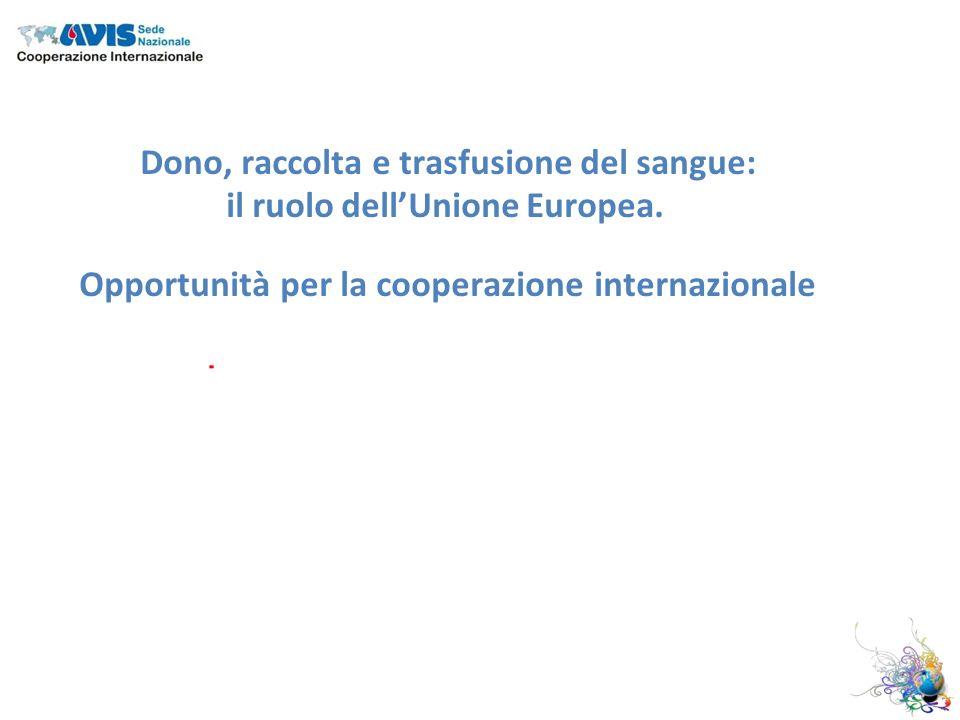 Dono, raccolta e trasfusione del sangue: il ruolo dellUnione Europea.