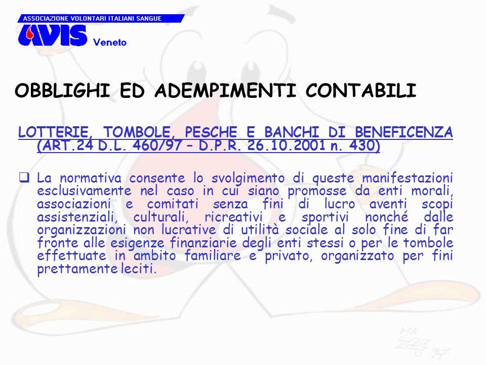 OBBLIGHI ED ADEMPIMENTI CONTABILI LOTTERIE, TOMBOLE, PESCHE E BANCHI DI BENEFICENZA (ART.24 D.L. 460/97 – D.P.R. 26.10.2001 n. 430) La normativa conse