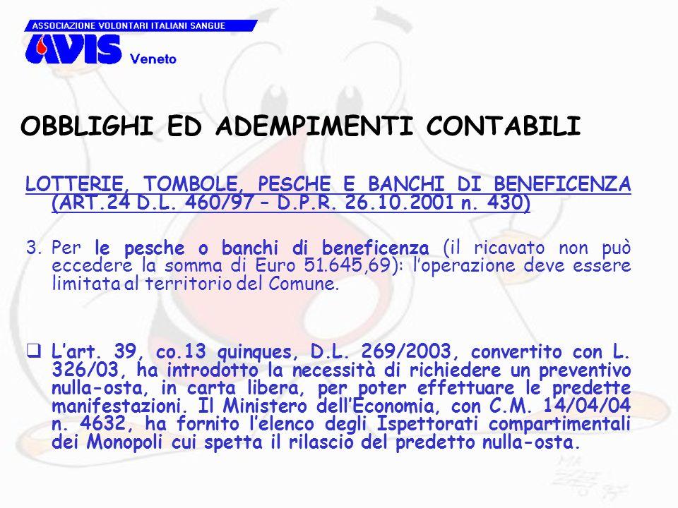 OBBLIGHI ED ADEMPIMENTI CONTABILI LOTTERIE, TOMBOLE, PESCHE E BANCHI DI BENEFICENZA (ART.24 D.L. 460/97 – D.P.R. 26.10.2001 n. 430) 3.Per le pesche o