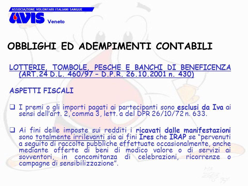 OBBLIGHI ED ADEMPIMENTI CONTABILI LOTTERIE, TOMBOLE, PESCHE E BANCHI DI BENEFICENZA (ART.24 D.L. 460/97 – D.P.R. 26.10.2001 n. 430) ASPETTI FISCALI I