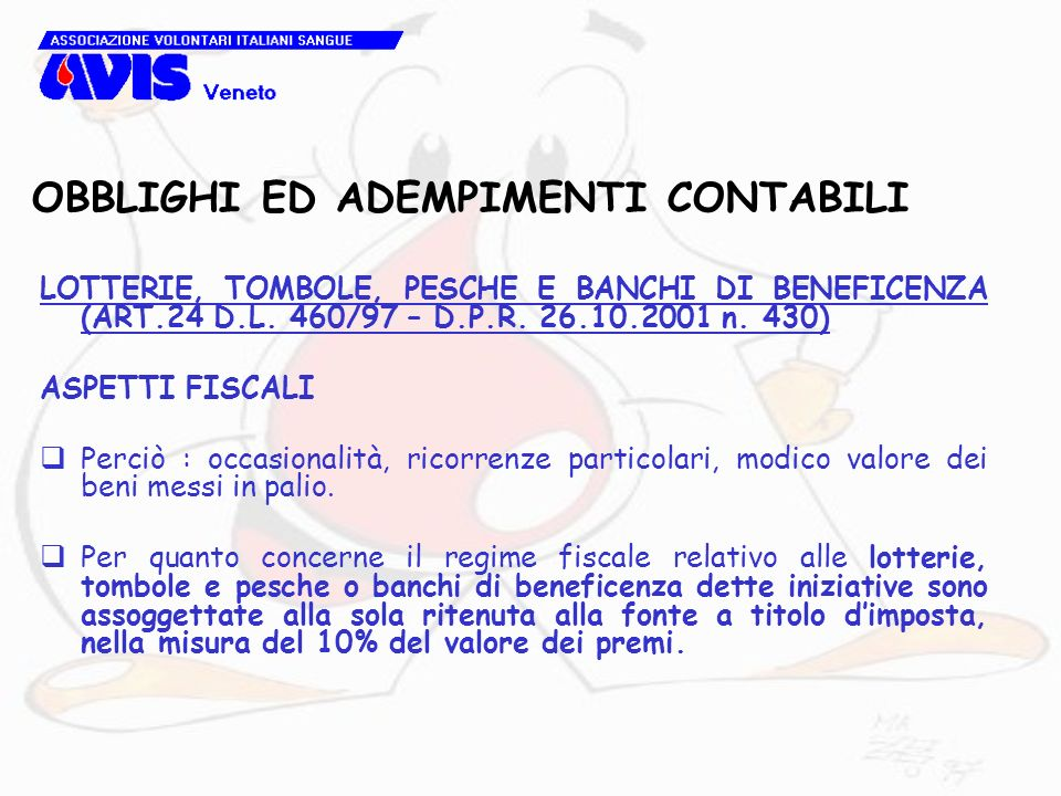 OBBLIGHI ED ADEMPIMENTI CONTABILI LOTTERIE, TOMBOLE, PESCHE E BANCHI DI BENEFICENZA (ART.24 D.L. 460/97 – D.P.R. 26.10.2001 n. 430) ASPETTI FISCALI Pe