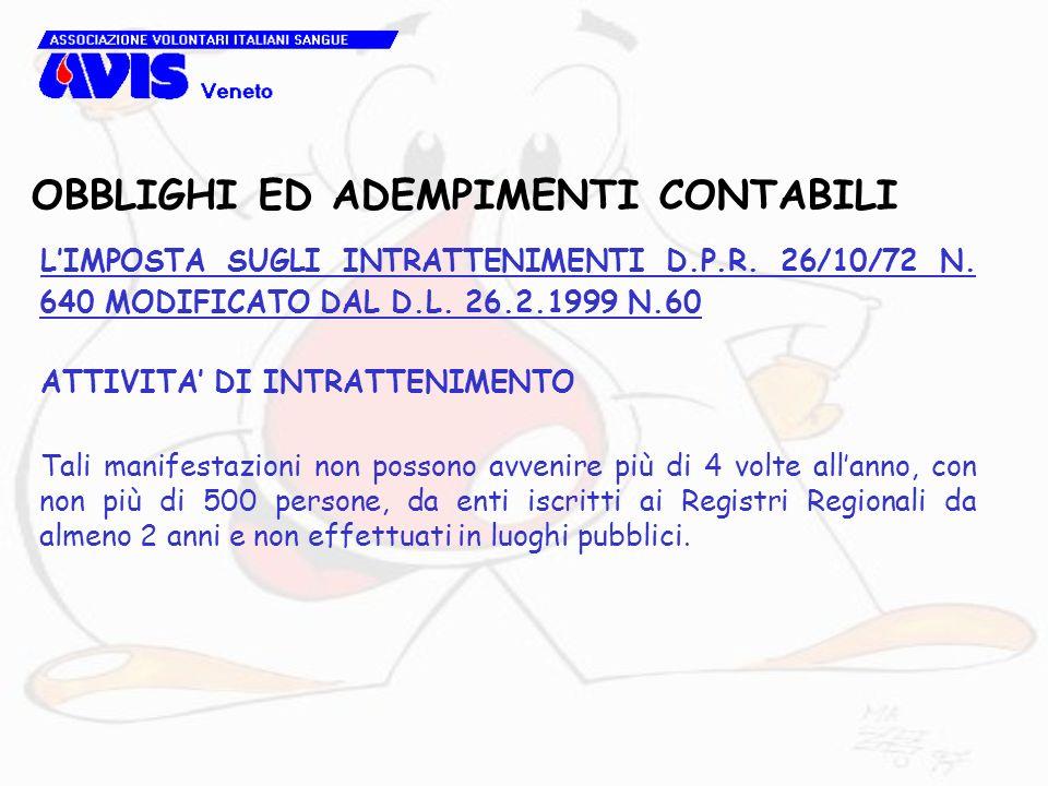 OBBLIGHI ED ADEMPIMENTI CONTABILI LIMPOSTA SUGLI INTRATTENIMENTI D.P.R. 26/10/72 N. 640 MODIFICATO DAL D.L. 26.2.1999 N.60 ATTIVITA DI INTRATTENIMENTO