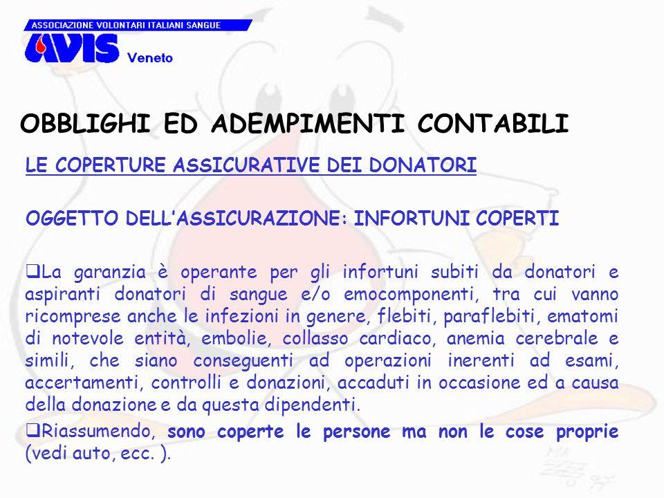 OBBLIGHI ED ADEMPIMENTI CONTABILI LE COPERTURE ASSICURATIVE DEI DONATORI OGGETTO DELLASSICURAZIONE: INFORTUNI COPERTI La garanzia è operante per gli i