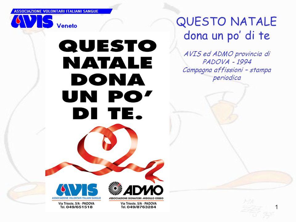 1 QUESTO NATALE dona un po di te AVIS ed ADMO provincia di PADOVA - 1994 Campagna affissioni – stampa periodica