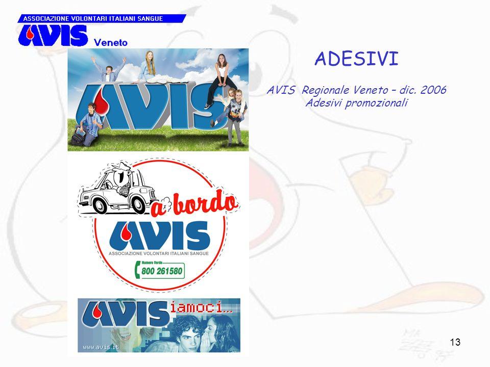 13 ADESIVI AVIS Regionale Veneto – dic. 2006 Adesivi promozionali