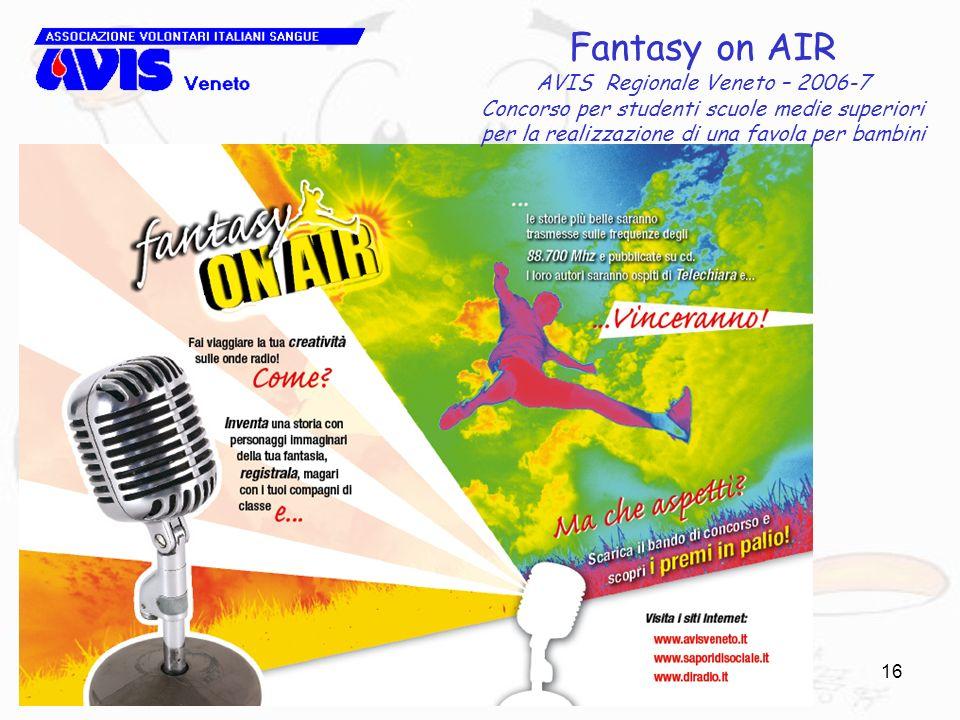 16 Fantasy on AIR AVIS Regionale Veneto – 2006-7 Concorso per studenti scuole medie superiori per la realizzazione di una favola per bambini