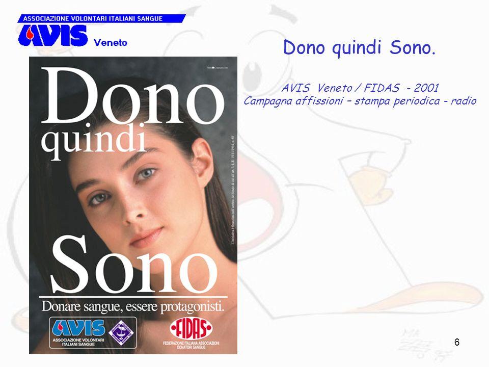 6 Dono quindi Sono. AVIS Veneto / FIDAS - 2001 Campagna affissioni – stampa periodica - radio